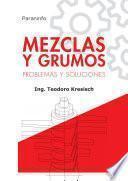 Descargar el libro libro Mezclas Y Grumos. Problemas Y Soluciones