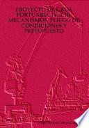 libro Proyecto De Grua Portuaria. Mecanismos, Pliego De Condiciones Y Presupuesto