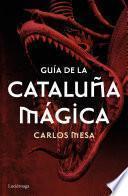 Descargar el libro libro Guía De La Cataluña Mágica