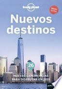 Descargar el libro libro Nuevos Destinos. 26 Nuevas Experiencias Para Disfrutar En 2015